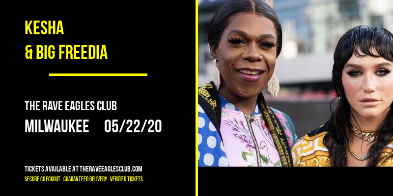 Kesha & Big Freedia [POSTPONED] at The Rave Eagles Club